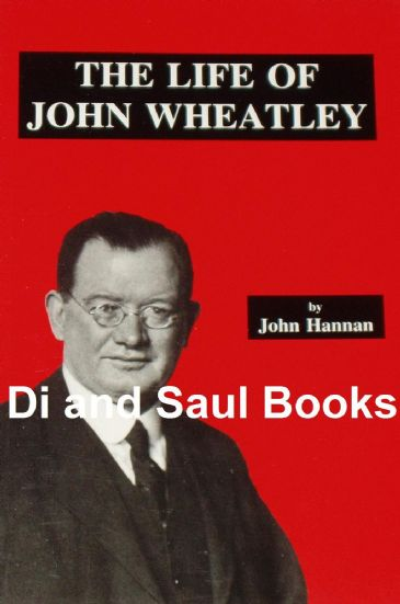 The Life of John Wheatley, by John Hannan